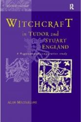 Witchcraft in Tudor and Stuart England - Alan Macfarlane (1999)