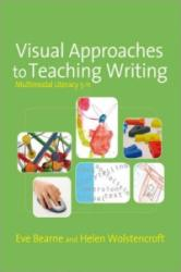 Visual Approaches to Teaching Writing - Multimodal Literacy 5 - 11 (2007)