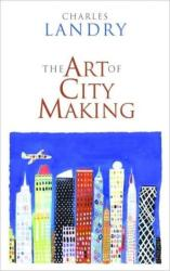 Art of City Making - Charles Landry (2006)