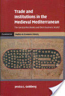 Trade and Institutions in the Medieval Mediterranean - The Geniza Merchants and Their Business World (2012)