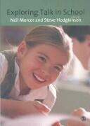 Exploring Talk in School - Inspired by the Work of Douglas Barnes (2008)