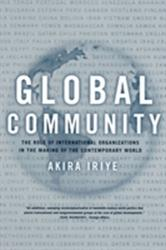 Global Community - The Role of International Organizations in the Making of the Contemporary World (2004)
