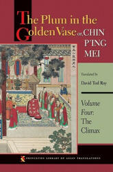 The Plum in the Golden Vase Or, Chin P'Ing Mei, Volume Three: The Aphrodisiac (2011)