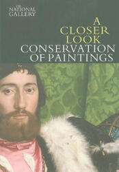 Closer Look - Conservation of Paintings (2009)