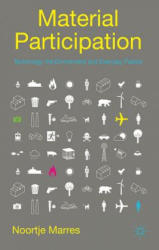 Material Participation: Technology, the Environment and Everyday Publics (2012)