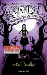 Flavia de Luce - Halunken, Tod und Teufel - Alan Bradley (2012)