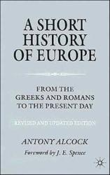 Short History of Europe - From the Greeks and Romans to the Present Day (2002)