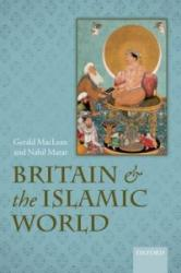 Britain and the Islamic World, 1558-1713 (2011)