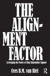 Alignment Factor - Leveraging the Power of Total Stakeholder Support (2012)