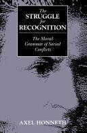 Struggle for Recognition - Moral Grammar of Social Conflicts (1996)