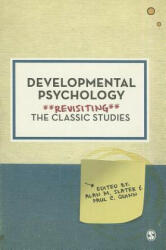 Developmental Psychology - Revisiting the Classic Studies (2012)