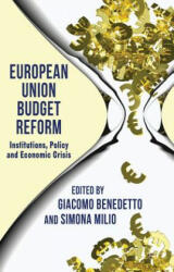 European Union Budget Reform - Institutions, Policy and Economic Crisis (2012)