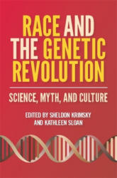 Race and the Genetic Revolution: Science Myth and Culture - Science Myth and Culture (2011)