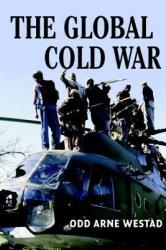 Global Cold War - Odd Arne Westad (2003)