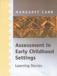 Assessment in Early Childhood Settings - Learning Stories (2001)
