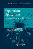 Operational Spacetime - Interactions and Particles (2012)