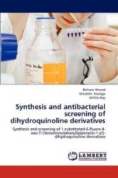 Synthesis and antibacterial screening of dihydroquinoline derivatives - Baliram Kharad, Minakshi Kaulage, Akhiles Roy (2012)