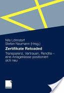 Zertifikate Reloaded - Transparenz, Vertrauen, Rendite - Eine Anlageklasse Positioniert Sich Neu (2008)