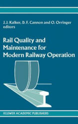 Rail Quality and Maintenance for Modern Railway Operation - J. J. Kalker, D. F. Cannon, O. Orringer (1993)