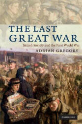 Last Great War - Adrian Gregory (2010)