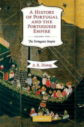 A History of Portugal and the Portuguese Empire 2 Volume Hardback Set A History of Portugal and the Portuguese Empire - A R Disney (2006)