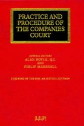 Practice and Procedure of the Companies Court - Alan Boyle (1997)