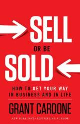Sell or Be Sold - Grant Cardone (2012)