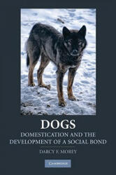 Dogs - Domestication and the Development of a Social Bond (2006)