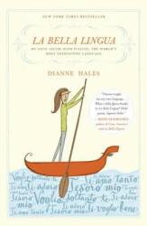La Bella Lingua - Dianne Hales (2010)