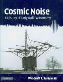 Cosmic Noise - A History of Early Radio Astronomy (2011)