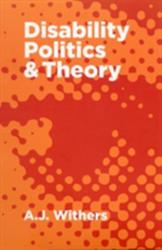 Disability Politics and Theory (2012)