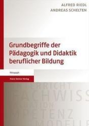 Grundbegriffe der Pdagogik und Didaktik beruflicher Bildung (2012)