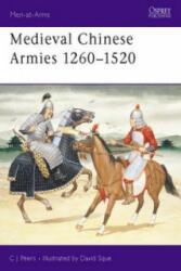 Medieval Chinese Armies, 1260-1520 - C. J. Peers (1992)