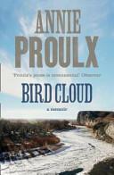 Bird Cloud - Annie Proulx (2012)