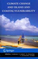 Climate Change and Island and Coastal Vulnerability - J. Sundaresan, S. Sreekesh, AL Ramanathan, Leonard Sonnenschein (2011)