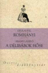 Romhányi - A délibábok hőse (ISBN: 9789632762333)