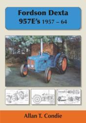 Fordson Dexta 957E's 1957-64 - Allan T. Condie (2012)