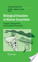 Biological Invasions in Marine Ecosystems - Ecological, Management, and Geographic Perspectives (2008)