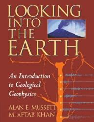 Looking into the Earth - An Introduction to Geological Geophysics (2012)