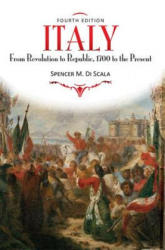Italy: From Revolution to Republic, 1700 to the Present, Fourth Edition - From Revolution to Republic, 1700 to the Present (2008)