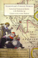 Shakespeare's Foreign Worlds - National and Transnational Identities in the Elizabethan Age (2012)