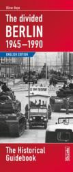 Divided Berlin 1945-1990 - The Historical Guidebook (2011)