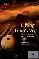 Lifting Titan's Veil: Exploring the Giant Moon of Saturn (2005)