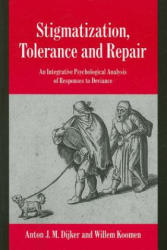 Stigmatization, Tolerance and Repair - An Integrative Psychological Analysis of Responses to Deviance (2011)