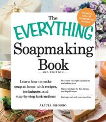Everything Soapmaking Book - Alicia Grosso (2012)
