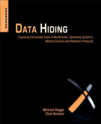 Data Hiding - Exposing Concealed Data in Multimedia, Operating Systems, Mobile Devices and Network Protocols (2012)