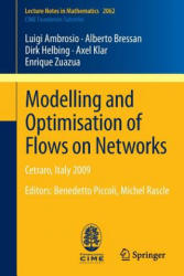 Modelling and Optimisation of Flows on Networks (2013)