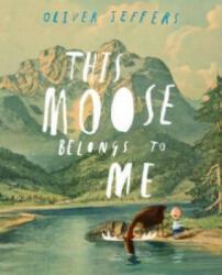 This Moose Belongs to Me, Hardback (2012)