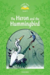 Classic Tales Second Edition: Level 3: Heron & Hummingbird (2013)