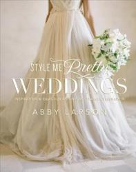 Style Me Pretty Weddings - Abby Larson (2013)